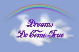Image result for dreams come true